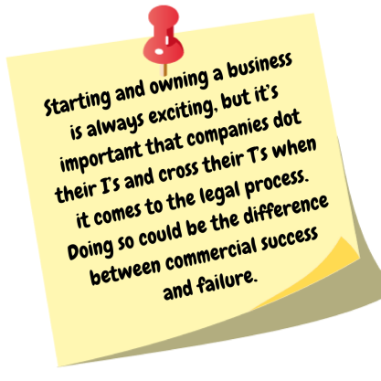 Starting and owning a business is always exciting, but it_s important that companies dot their I_s and cross their T_s when it comes to the legal process. Doing so could be the dif